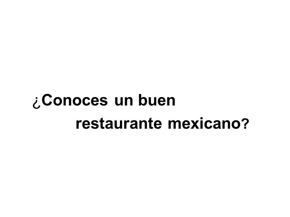 ¿Conoces un buen restaurante mexicano