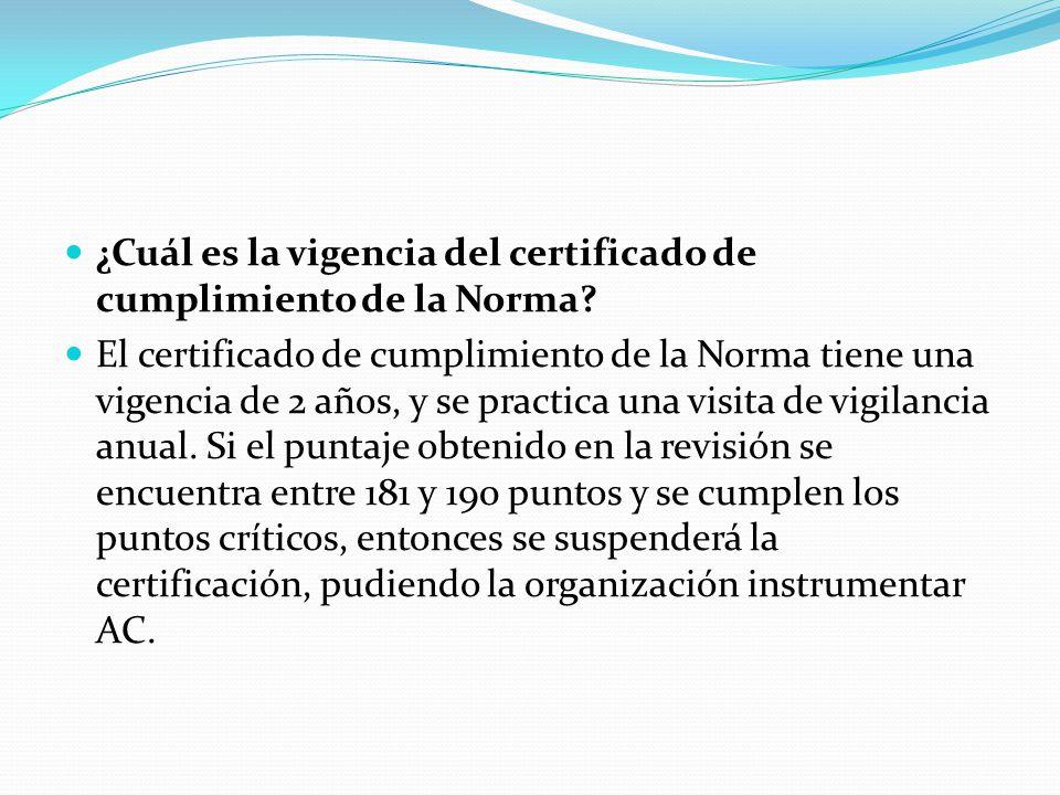 ¿Cuál es la vigencia del certificado de cumplimiento de la Norma