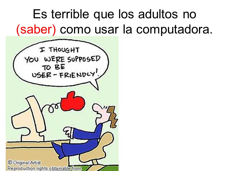 Es terrible que los adultos no (saber) como usar la computadora.