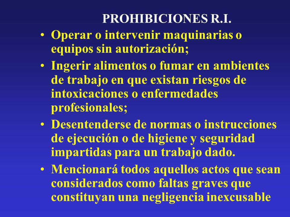 PROHIBICIONES R.I.Operar o intervenir maquinarias o equipos sin autorización;