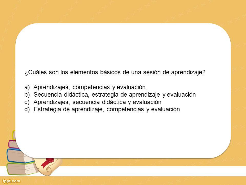 ¿Cuáles son los elementos básicos de una sesión de aprendizaje