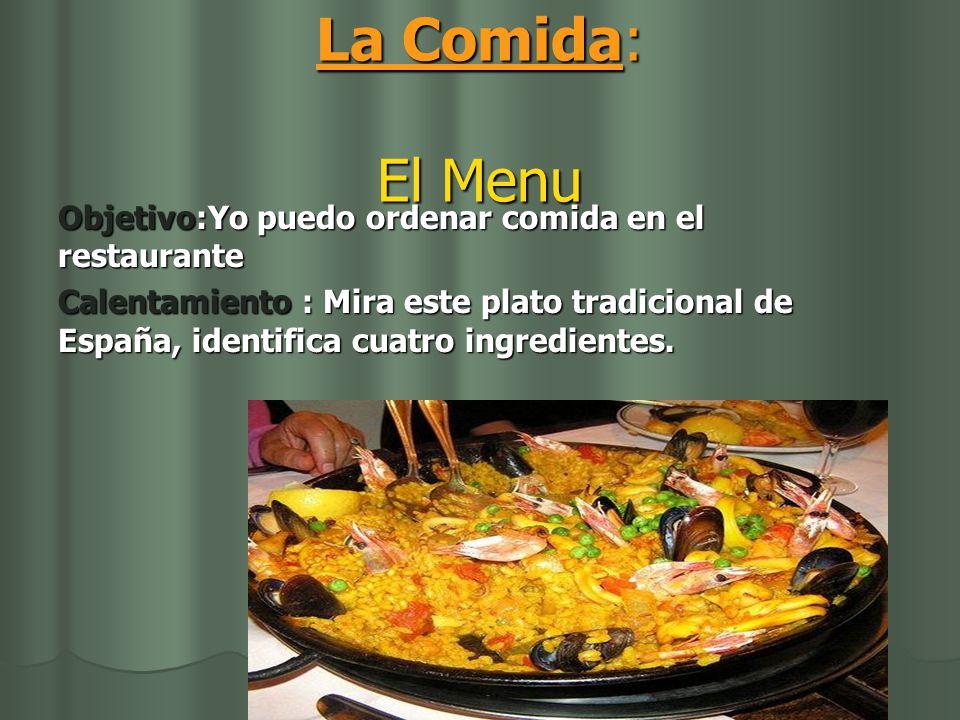 La Comida: El Menu Objetivo:Yo puedo ordenar comida en el restaurante