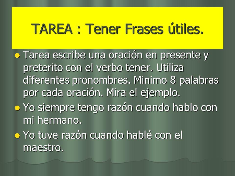TAREA : Tener Frases útiles.