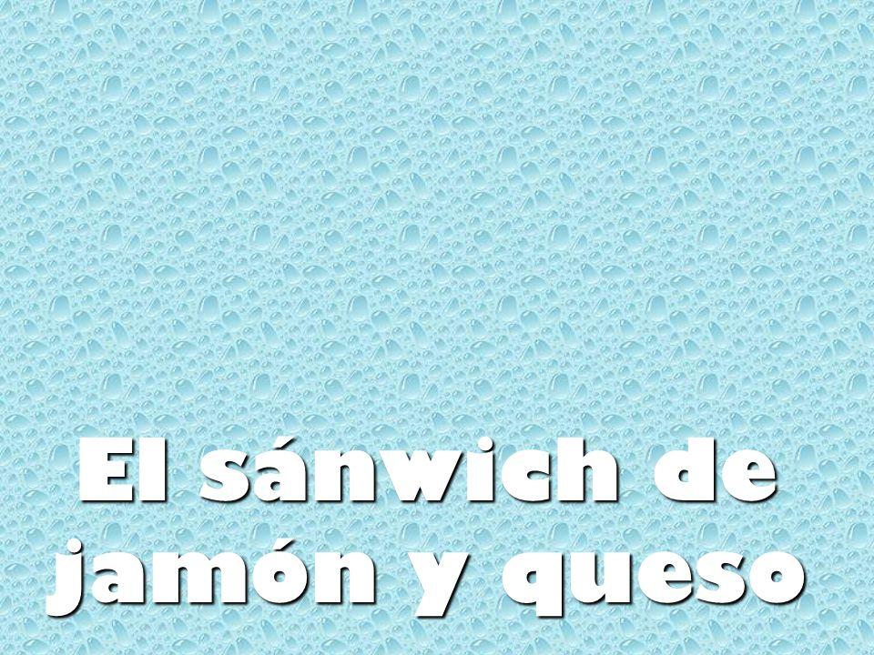 El sánwich de jamón y queso