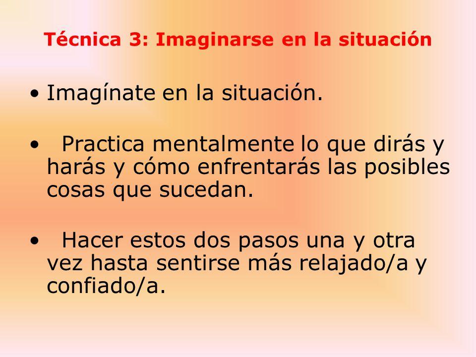 Técnica 3: Imaginarse en la situación