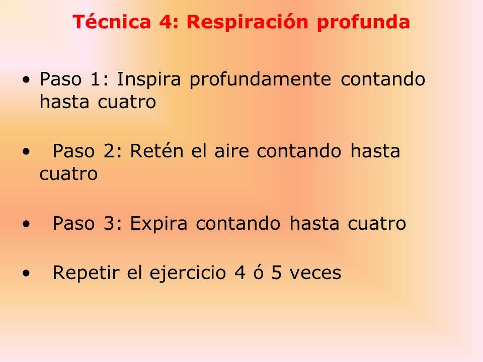 Técnica 4: Respiración profunda
