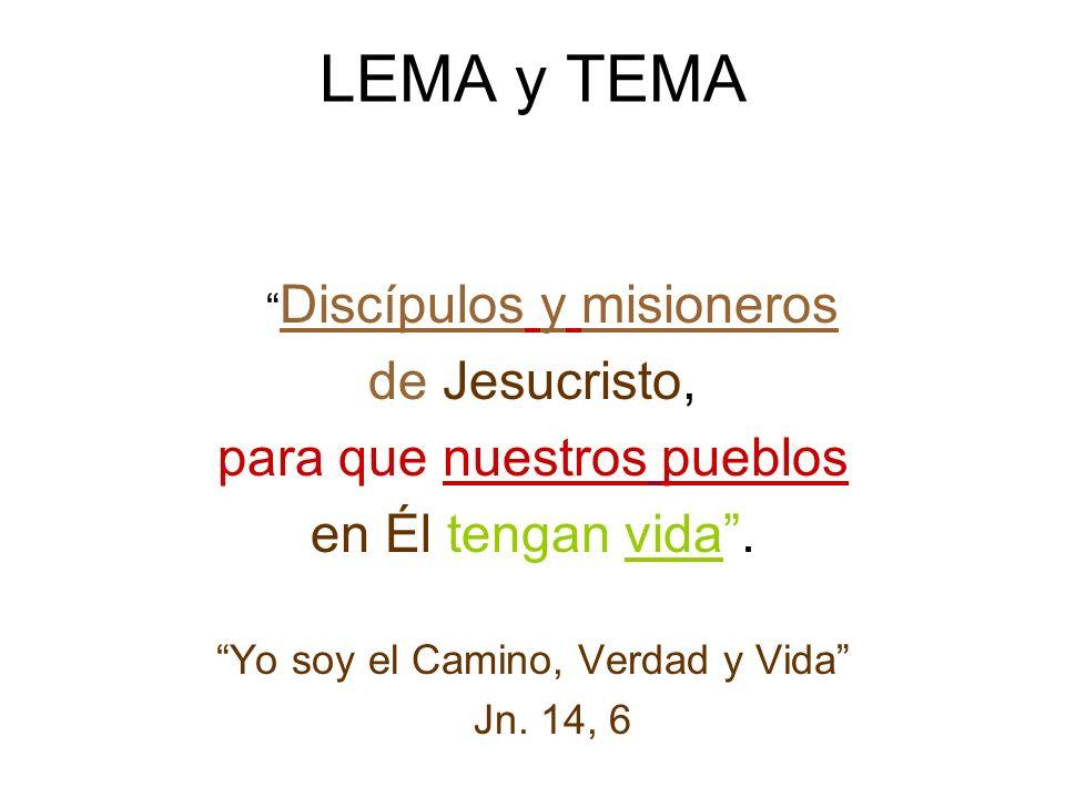 LEMA y TEMA de Jesucristo, para que nuestros pueblos
