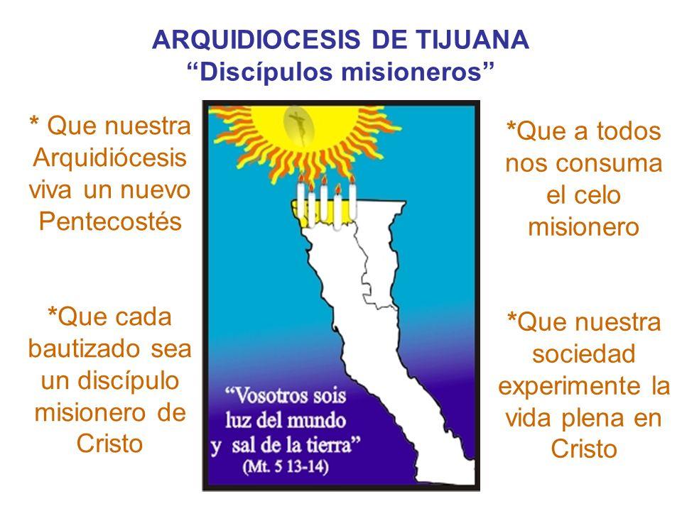 ARQUIDIOCESIS DE TIJUANA Discípulos misioneros