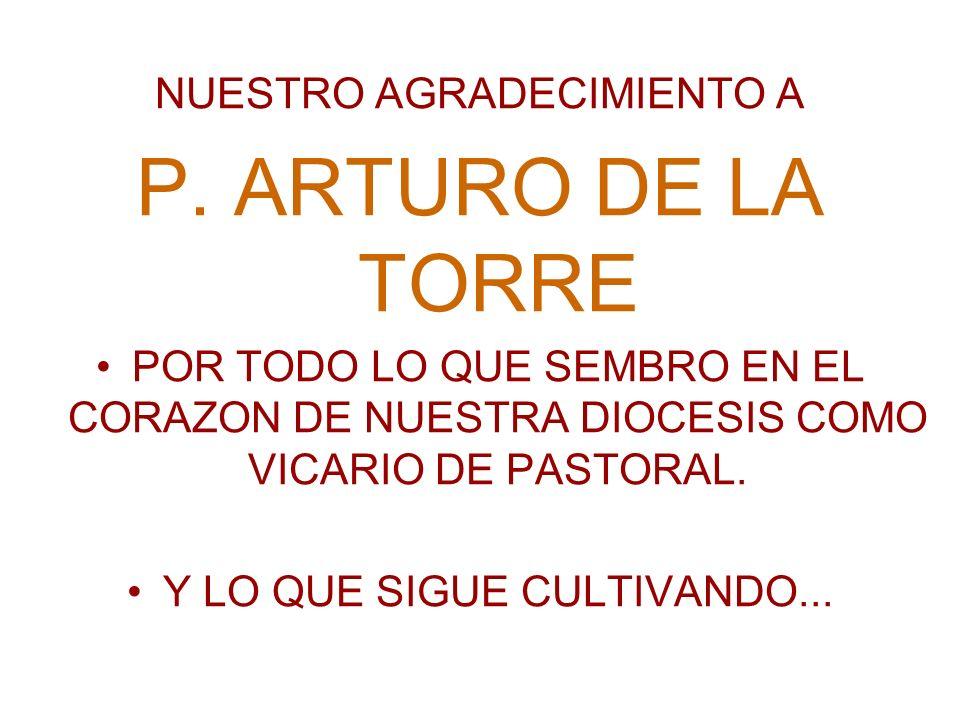 P. ARTURO DE LA TORRE NUESTRO AGRADECIMIENTO A
