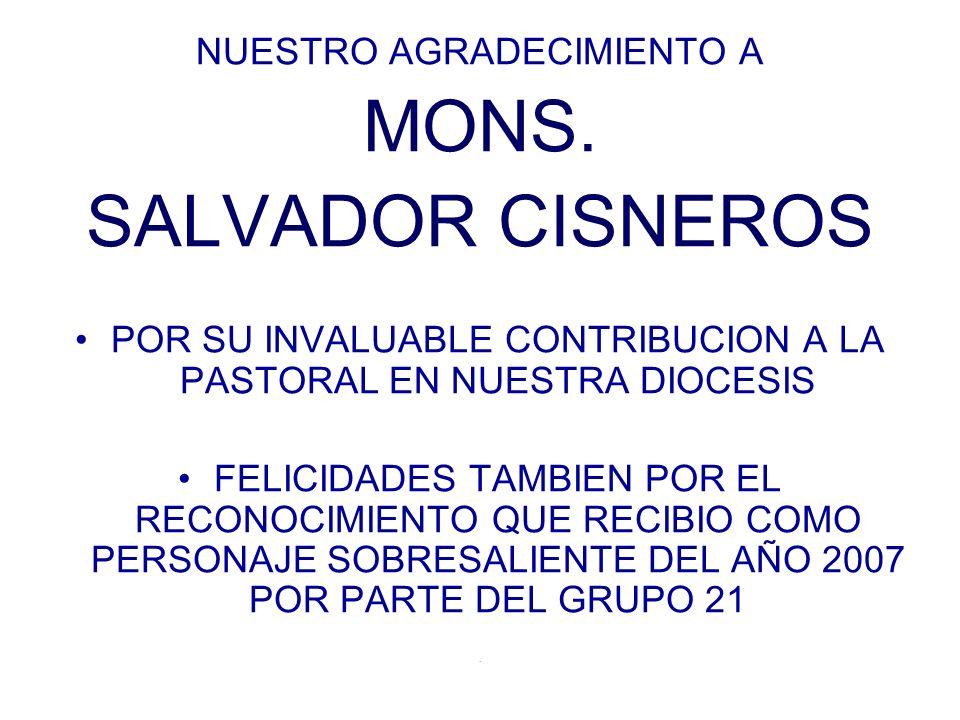MONS. SALVADOR CISNEROS NUESTRO AGRADECIMIENTO A