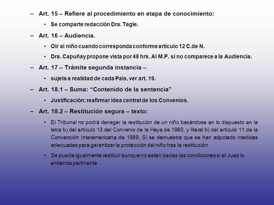 Art. 15 – Refiere al procedimiento en etapa de conocimiento: