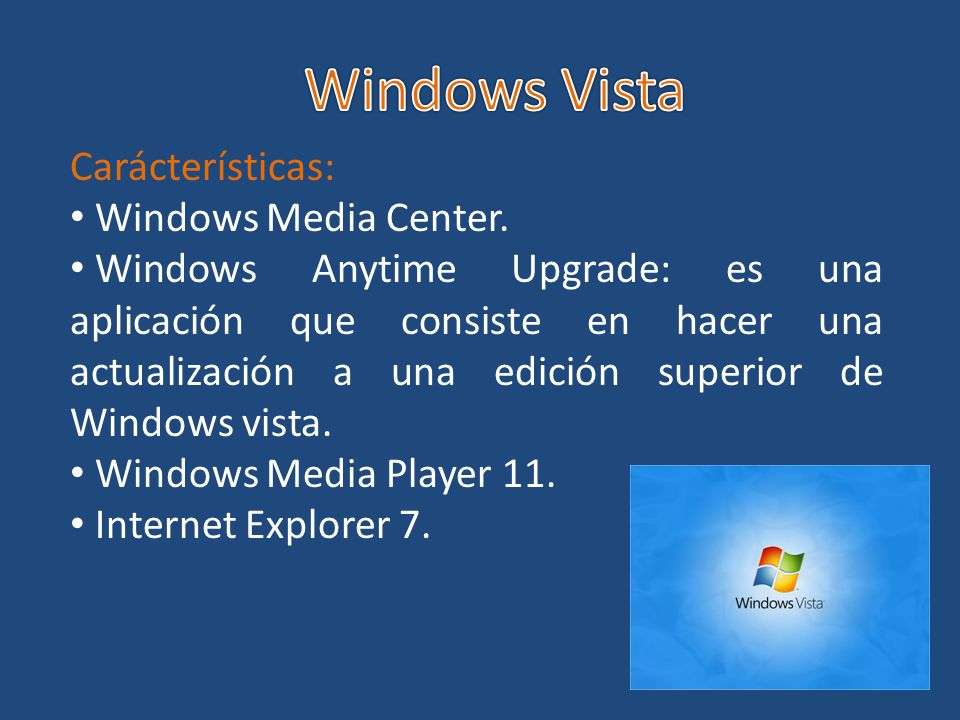 Windows Vista Carácterísticas: Windows Media Center.