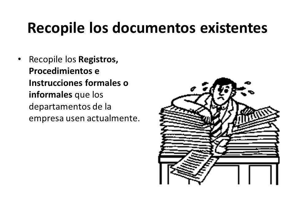 Recopile los documentos existentes