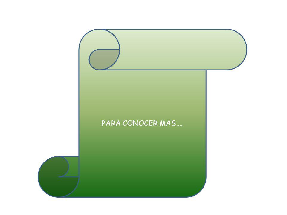 PARA CONOCER MAS….