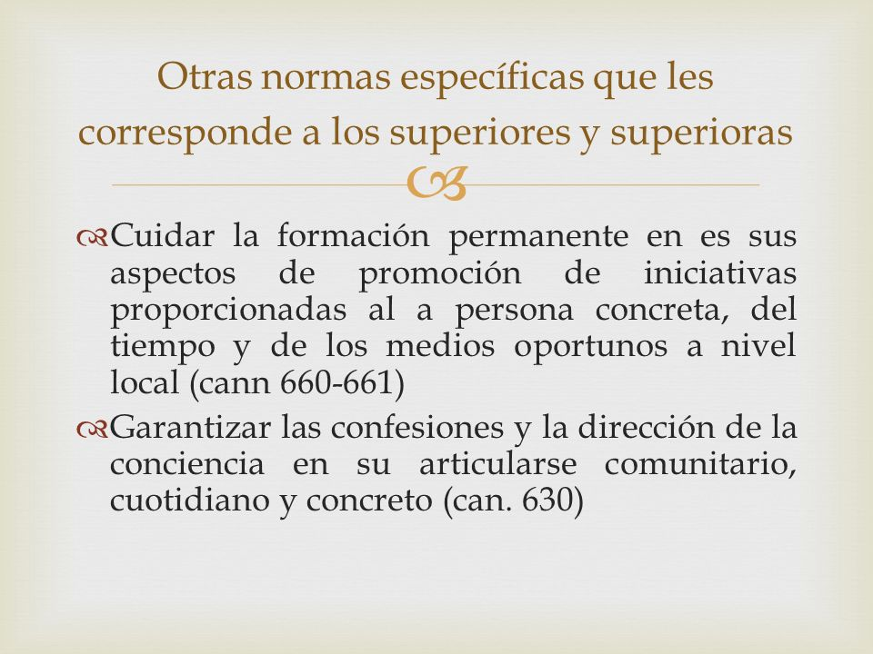 Otras normas específicas que les corresponde a los superiores y superioras