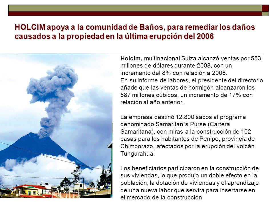 HOLCIM apoya a la comunidad de Baños, para remediar los daños causados a la propiedad en la última erupción del 2006