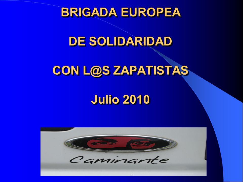 BRIGADA EUROPEA DE SOLIDARIDAD CON L@S ZAPATISTAS Julio 2010
