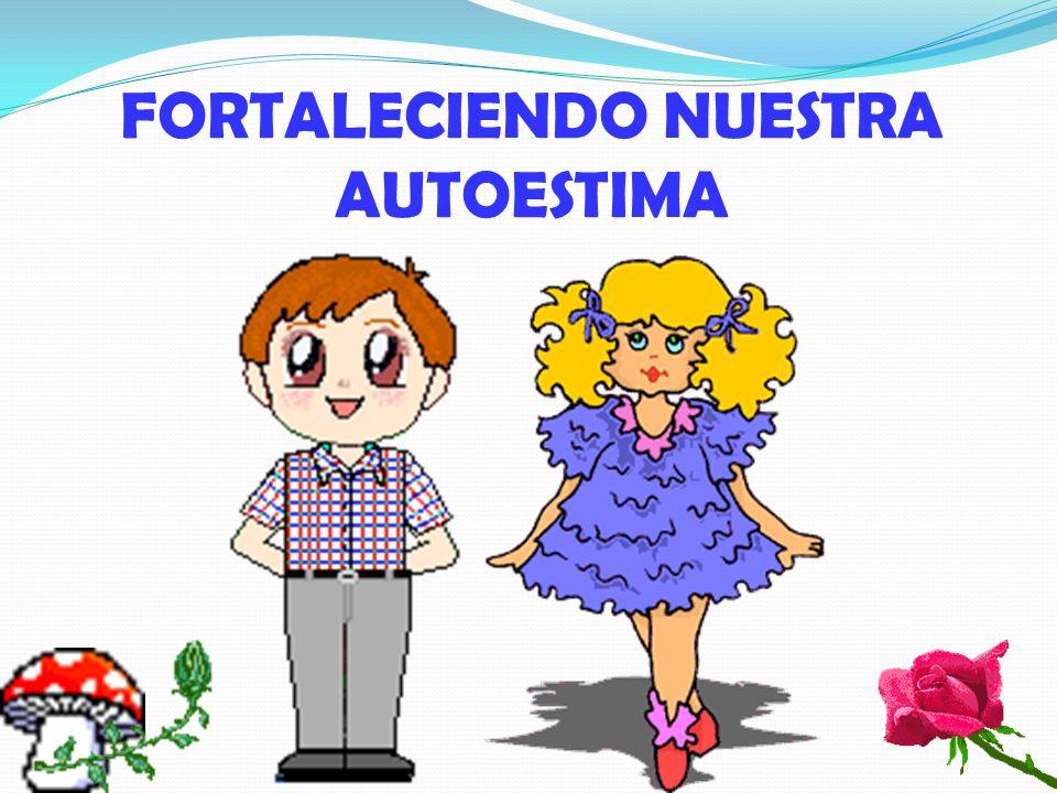 FORTALECIENDO NUESTRA AUTOESTIMA