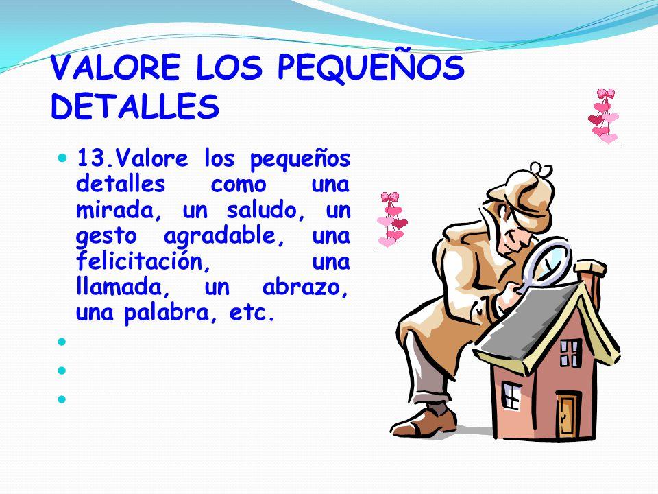 VALORE LOS PEQUEÑOS DETALLES