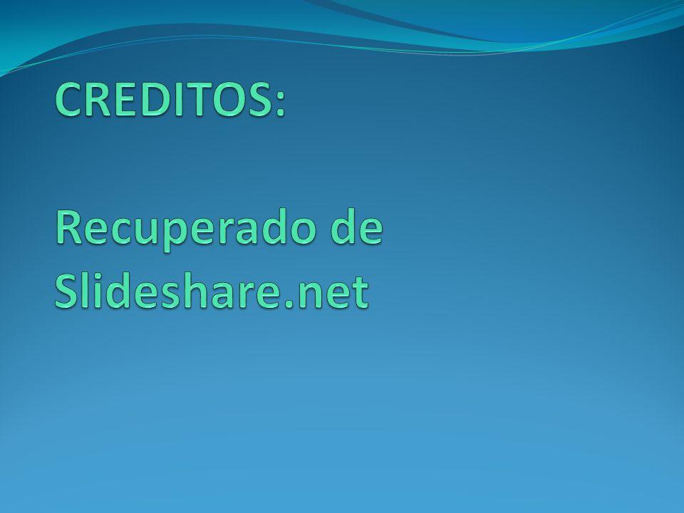 CREDITOS: Recuperado de Slideshare.net