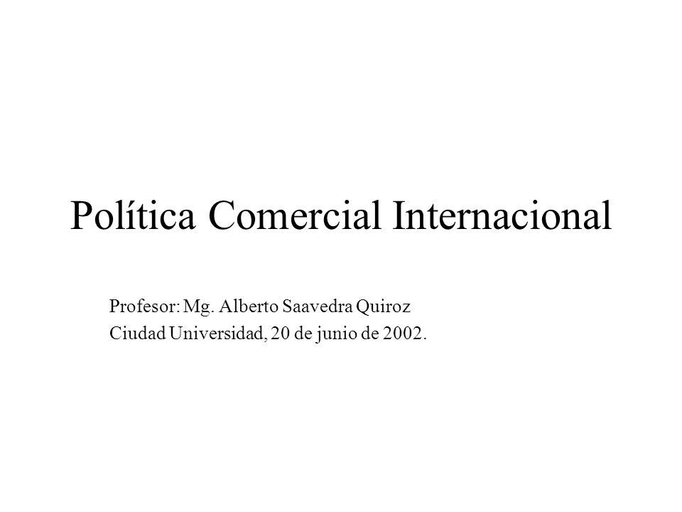 Pol tica comercial internacional ppt descargar for Politica internacional