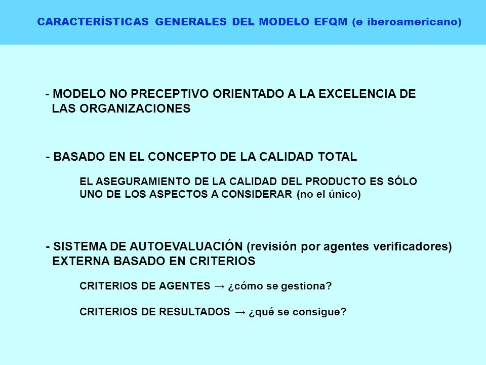 CARACTERÍSTICAS GENERALES DEL MODELO EFQM (e iberoamericano)