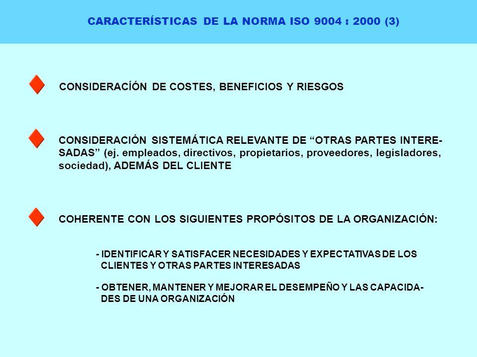 CARACTERÍSTICAS DE LA NORMA ISO 9004 : 2000 (3)