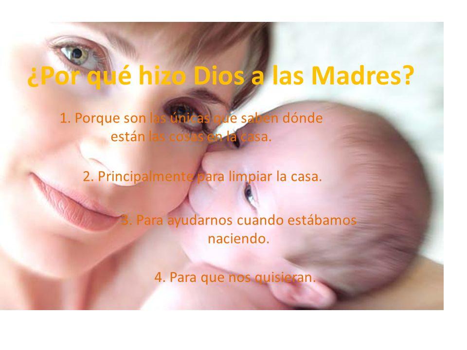 ¿Por qué hizo Dios a las Madres