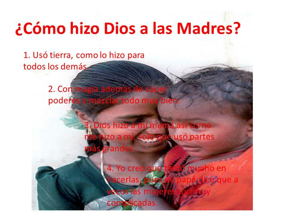 ¿Cómo hizo Dios a las Madres