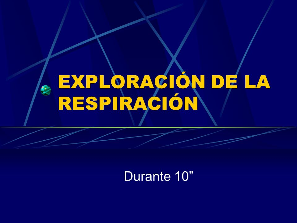 EXPLORACIÓN DE LA RESPIRACIÓN