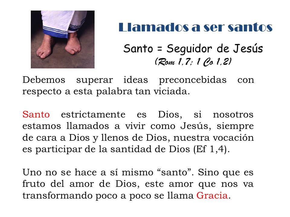 Santo = Seguidor de Jesús