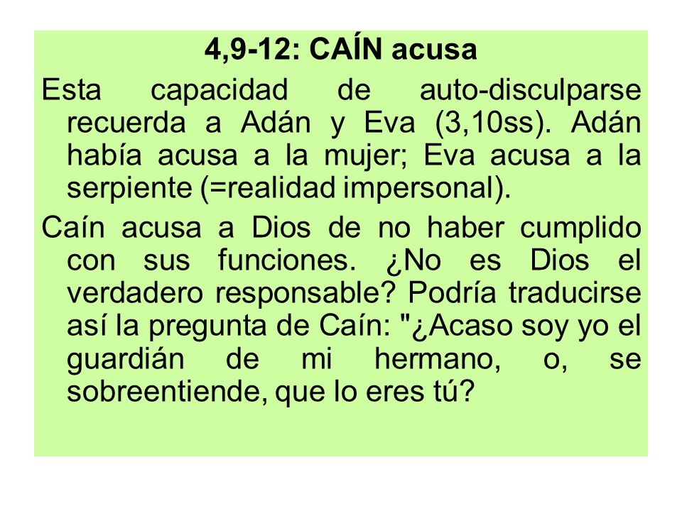 4,9-12: CAÍN acusa
