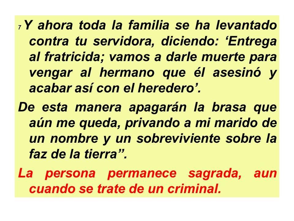 La persona permanece sagrada, aun cuando se trate de un criminal.