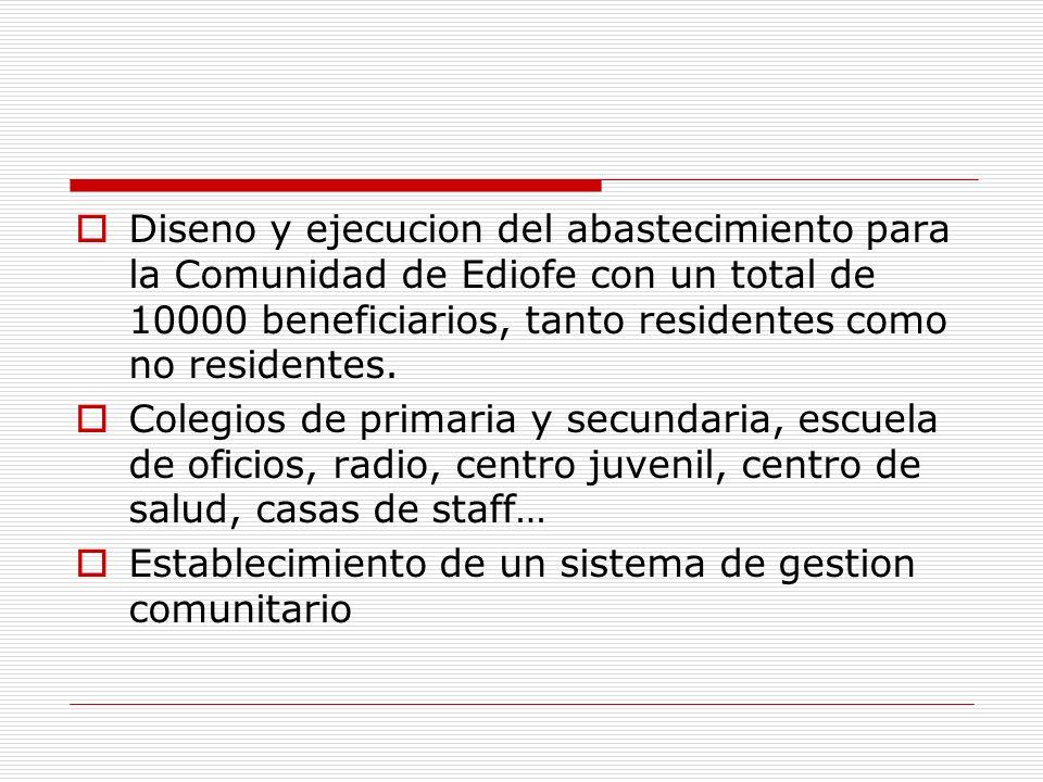 Diseno y ejecucion del abastecimiento para la Comunidad de Ediofe con un total de 10000 beneficiarios, tanto residentes como no residentes.