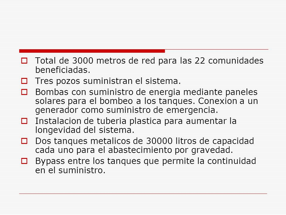 Total de 3000 metros de red para las 22 comunidades beneficiadas.