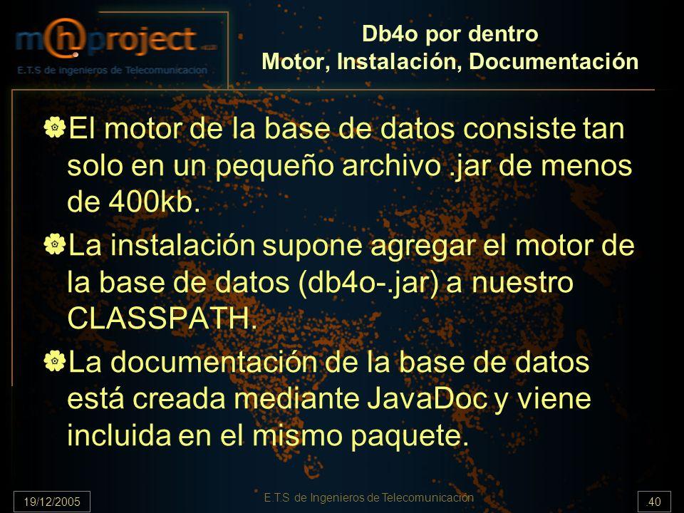 Db4o por dentro Motor, Instalación, Documentación