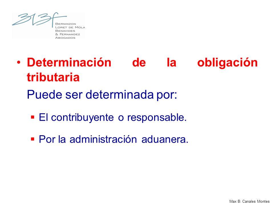 Determinación de la obligación tributaria Puede ser determinada por: