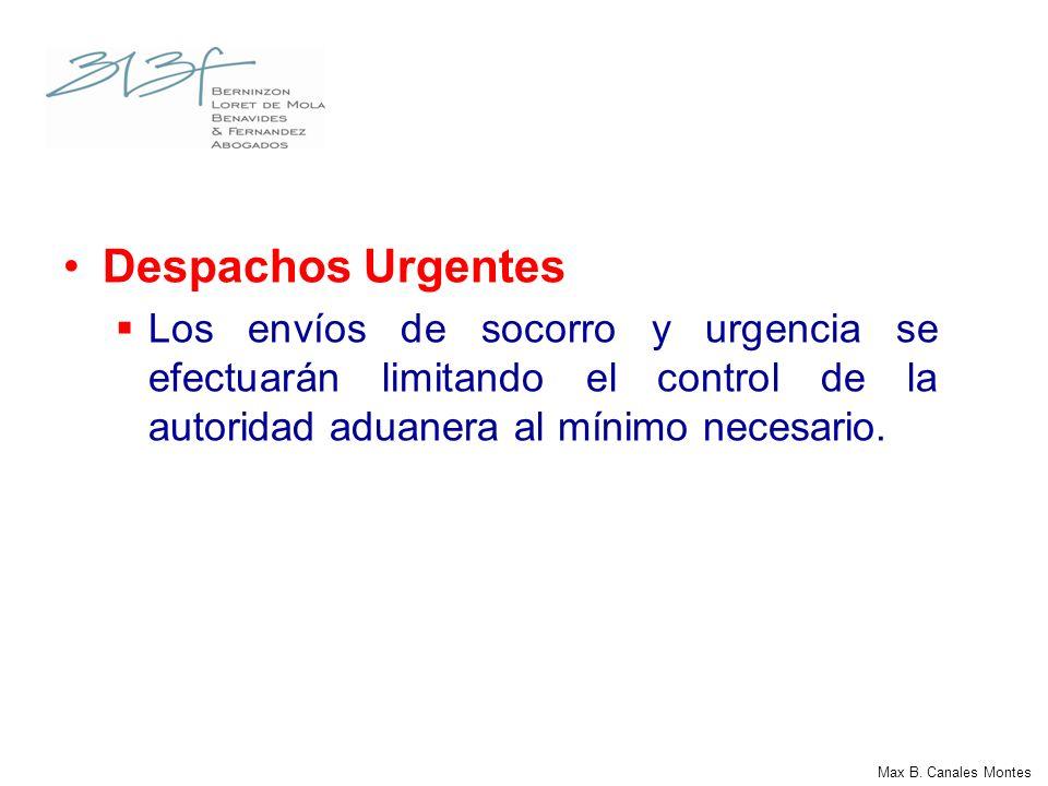 Despachos Urgentes Los envíos de socorro y urgencia se efectuarán limitando el control de la autoridad aduanera al mínimo necesario.