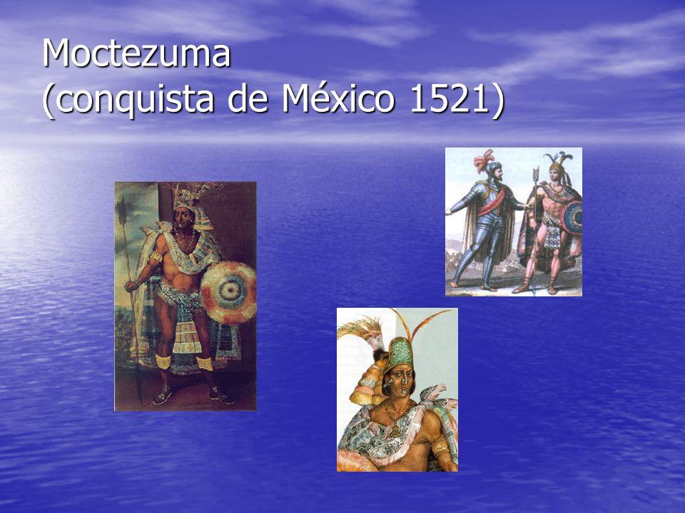 Moctezuma (conquista de México 1521)