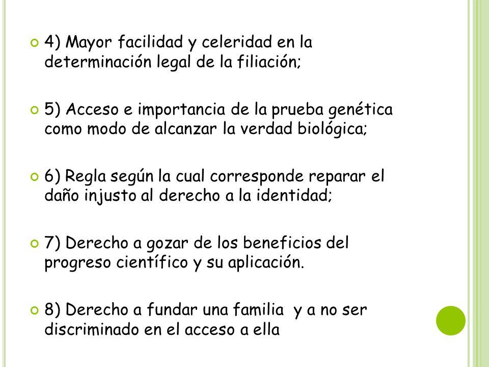 4) Mayor facilidad y celeridad en la determinación legal de la filiación;