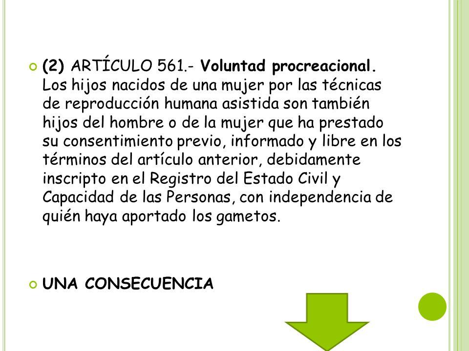 (2) ARTÍCULO 561. - Voluntad procreacional