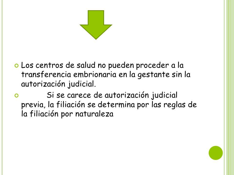 Los centros de salud no pueden proceder a la transferencia embrionaria en la gestante sin la autorización judicial.