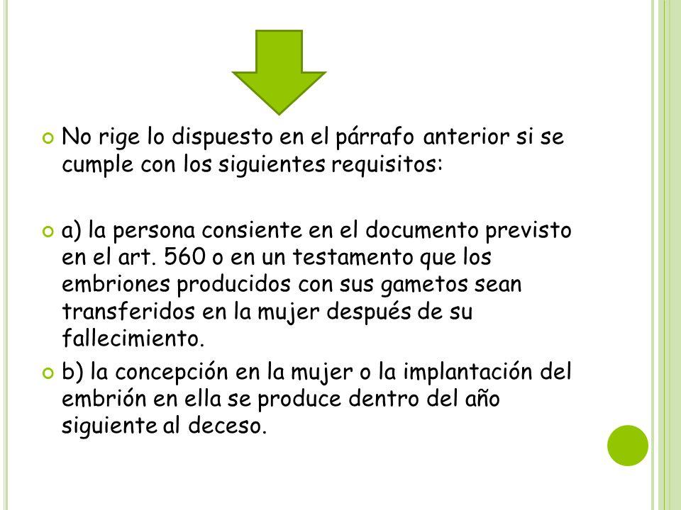 No rige lo dispuesto en el párrafo anterior si se cumple con los siguientes requisitos: