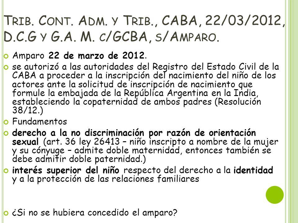Trib. Cont. Adm. y Trib. , CABA, 22/03/2012, D. C. G y G. A. M