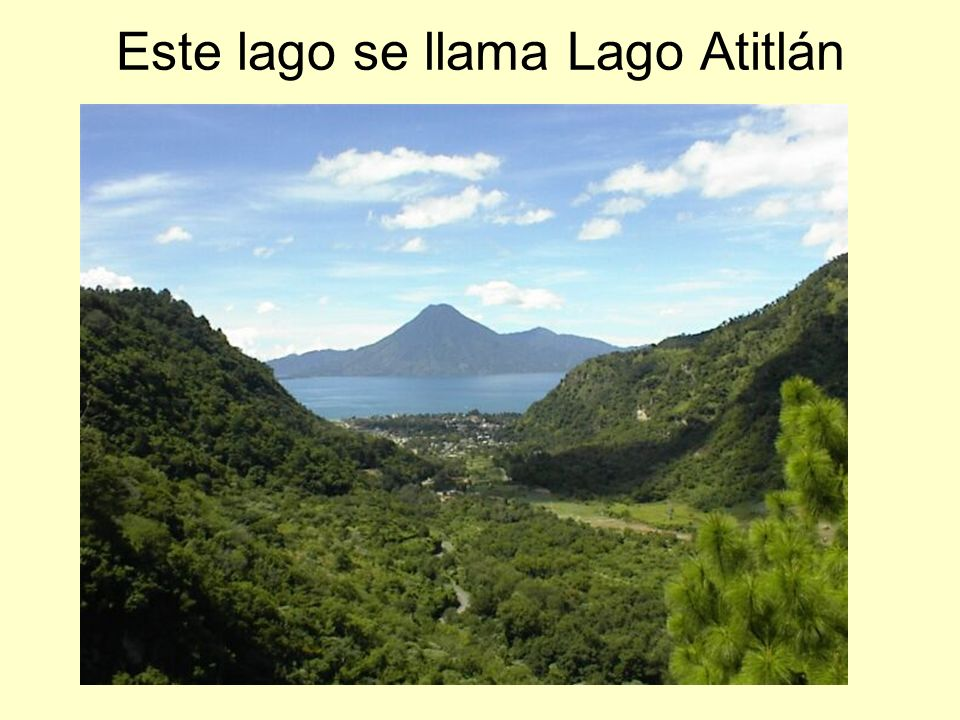 Este lago se llama Lago Atitlán