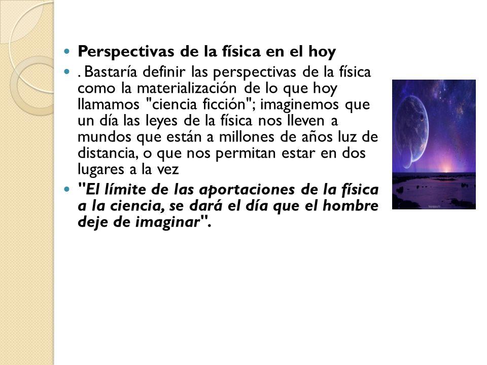 Perspectivas de la física en el hoy