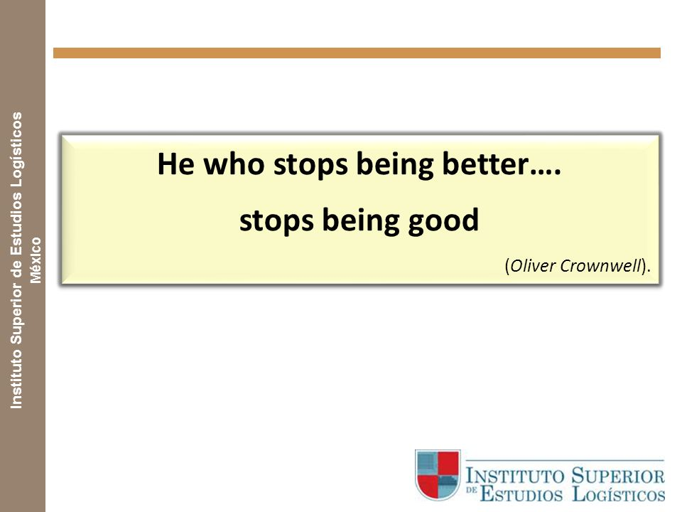 He who stops being better….