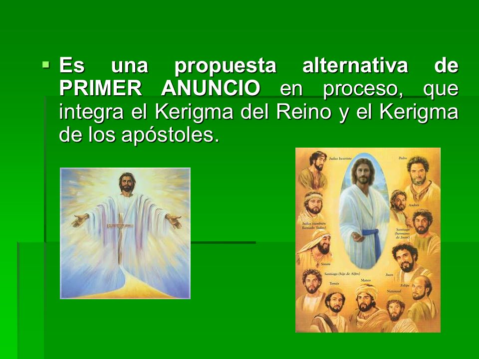 Es una propuesta alternativa de PRIMER ANUNCIO en proceso, que integra el Kerigma del Reino y el Kerigma de los apóstoles.