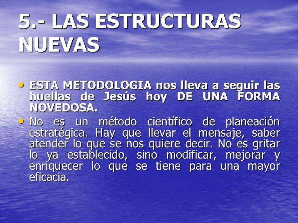 5.- LAS ESTRUCTURAS NUEVAS