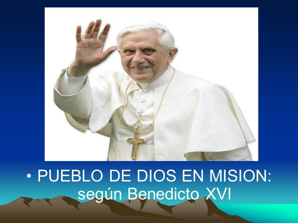 PUEBLO DE DIOS EN MISION: según Benedicto XVI
